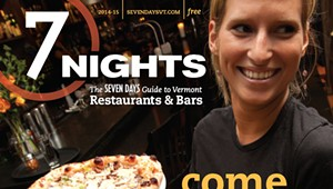 7 Nights: The 'Seven Days' Guide to Vermont Restaurants and Bars (2014-15)