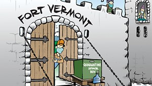 Fort Vermont: The State Trusts Travel Rules to Keep COVID-19 Out. But Who's Guarding the Gates?