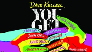 Dave Keller, 'You Get What You Give'