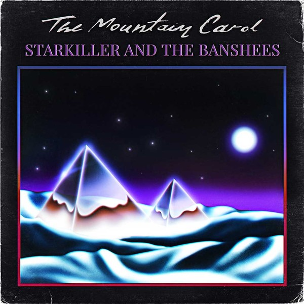 The Mountain Carol, Starkiller and the Banshees