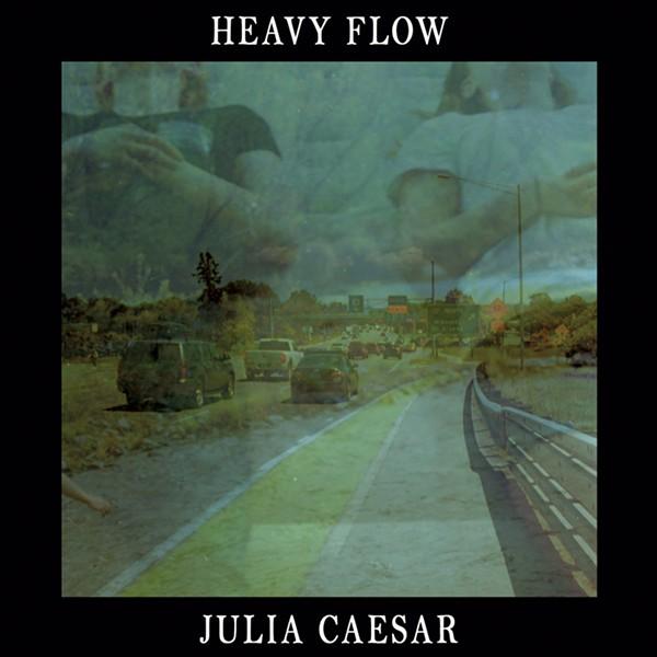 Julia Caesar, Heavy Flow