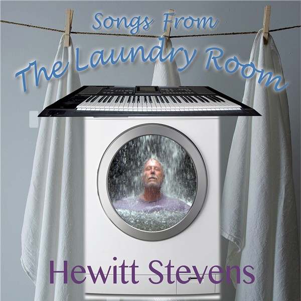 Hewitt Stevens, Songs From the Laundry Room