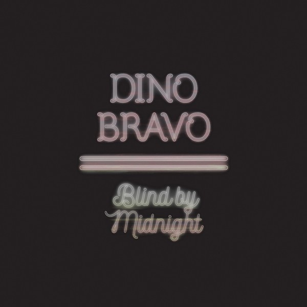 Dino Bravo, Blind by Midnight