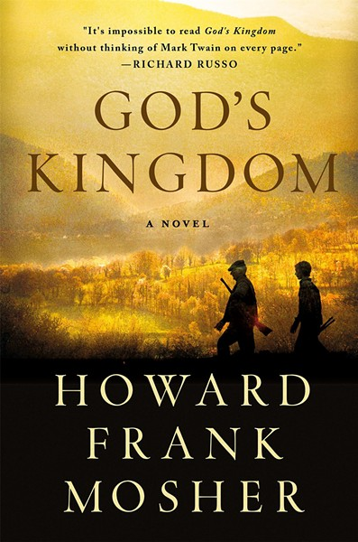 God's Kingdom: A Novel by Howard Frank Mosher, St. Martin's Press, 240 pages. $25.99.