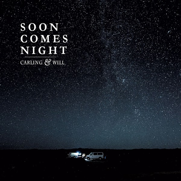 Carling & Will, Soon Comes Night - COURTESY