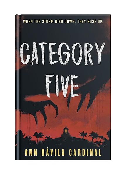 Category Five by Ann Dávila Cardinal, Tor Teen, 240 pages. $17.99 - COURTESY