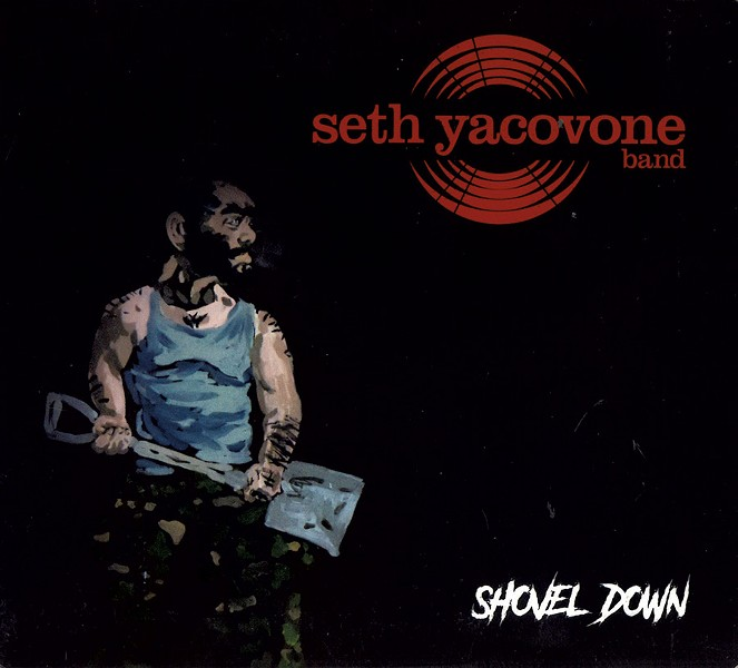 Seth Yacovone Band, Shovel Down