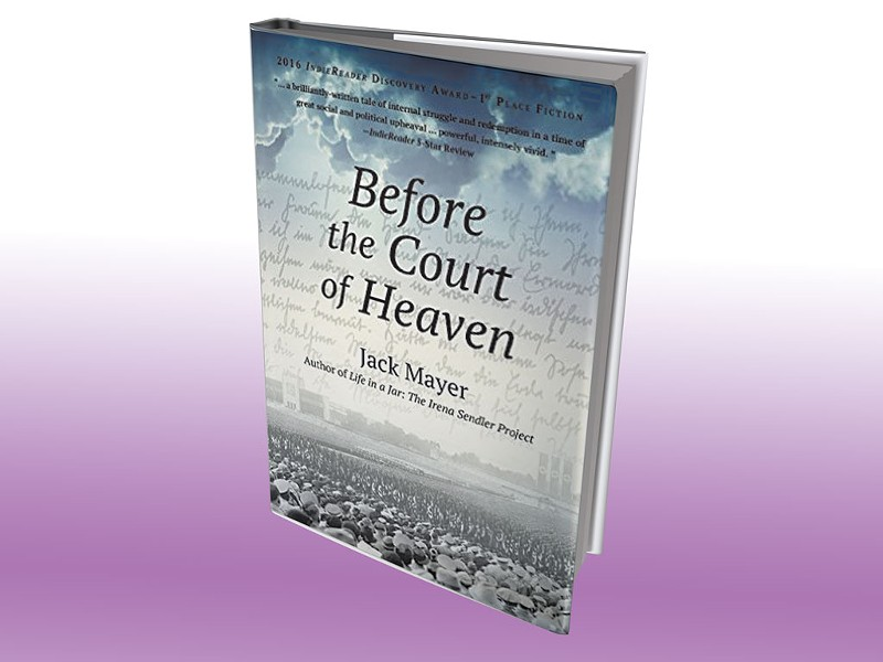 Before the Court of Heaven by Jack Mayer, Long Trail Press, 530 pages. $19.95.