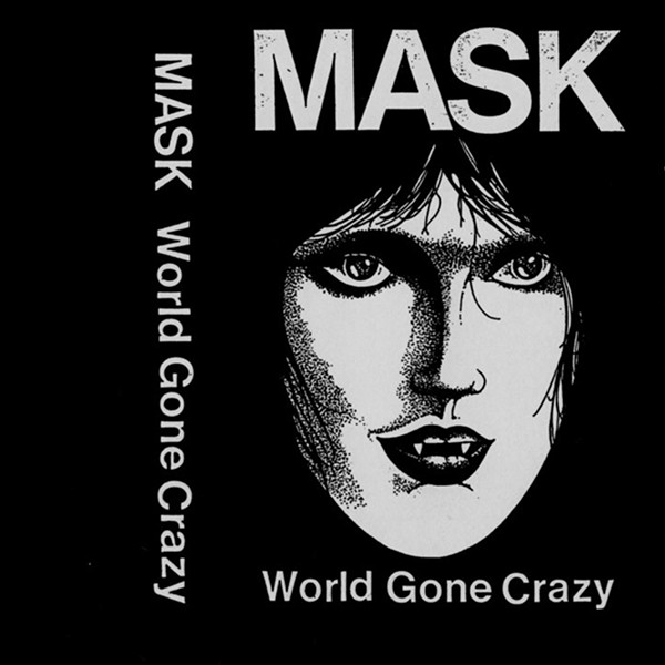 Mask, World Gone Crazy