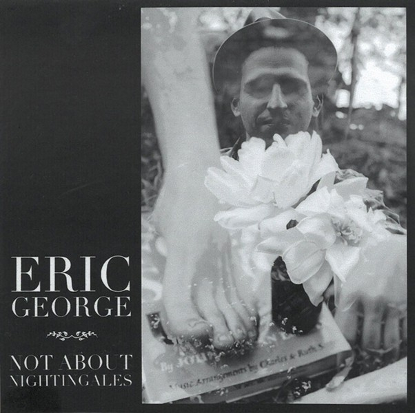 Eric George, Not About Nightingales