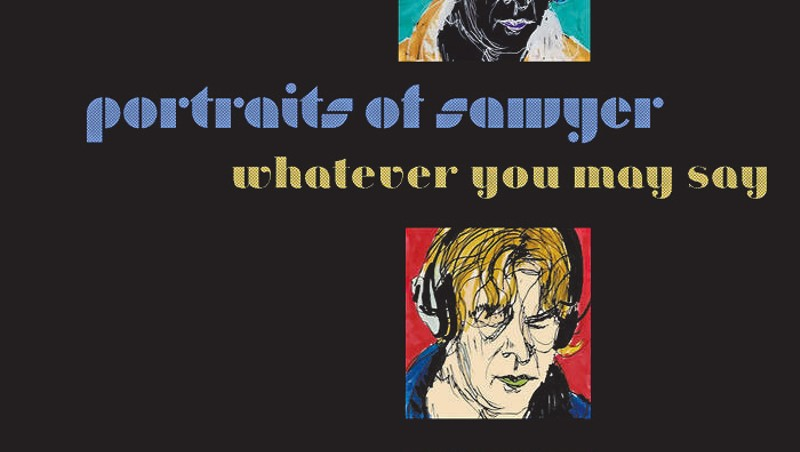 Portraits of Sawyer, 'Whatever You May Say'