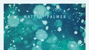 Matteo Palmer, Opaline Sky