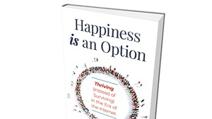 Happiness Is an Option: Thriving (Instead of Surviving) in the Era of the Internetby Lynda Ulrich