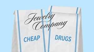 Jewelry Company, Cheap Drugs