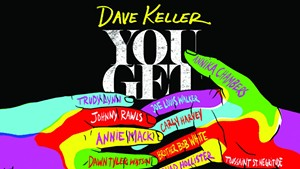 Dave Keller, You Get What You Give