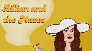 Lillian and the Muses, Lillian and the Muses