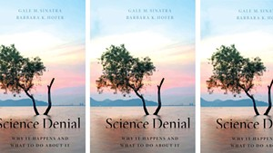 Science Denial: Why It Happens and What to Do About It, by Gale Sinatra and Barbara Hofer, Oxford University Press, 208 pages. $35.