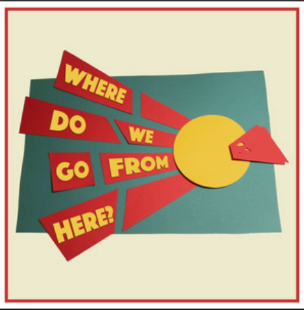 """Where Do We Go From Here"" cover art - JER COONS"