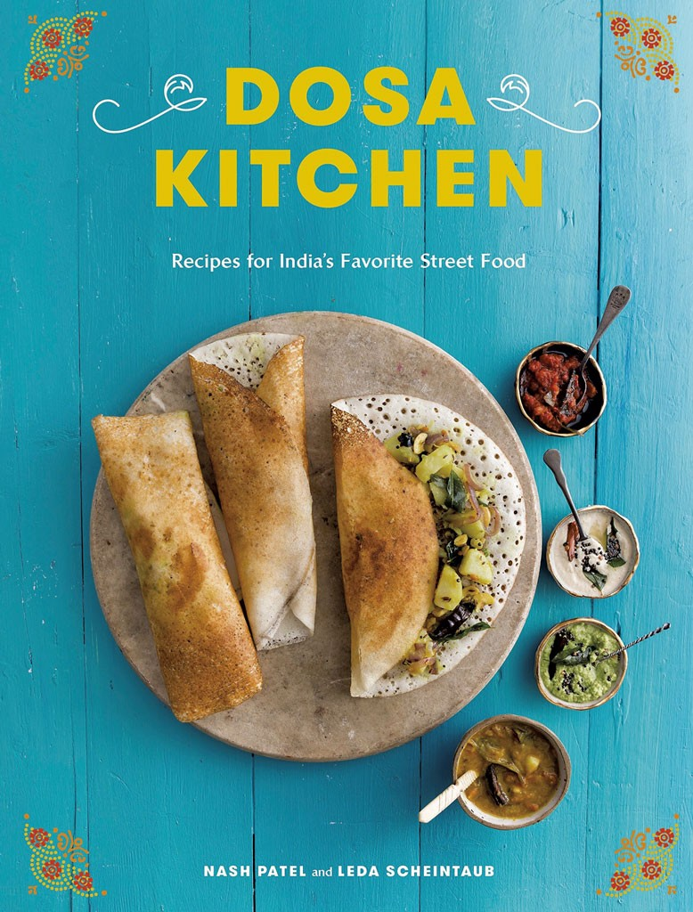 Food Truck Dosa Kitchen Releases a Cookbook | Food News | Seven Days ...
