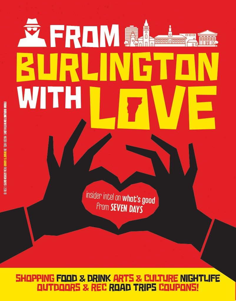 5bd4fd707784 From Burlington With Love: An Introduction to the Queen City | What's Good  | Seven Days | Vermont's Independent Voice