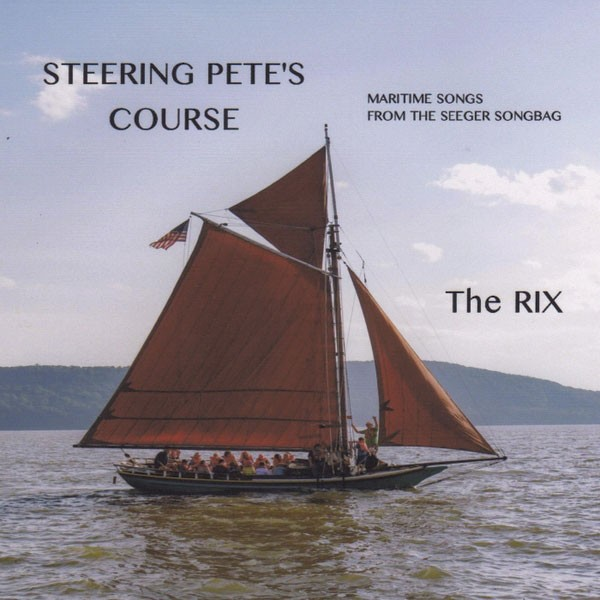 The Rix, Steering Pete's Course: Maritime Songs From the Seeger Songbag