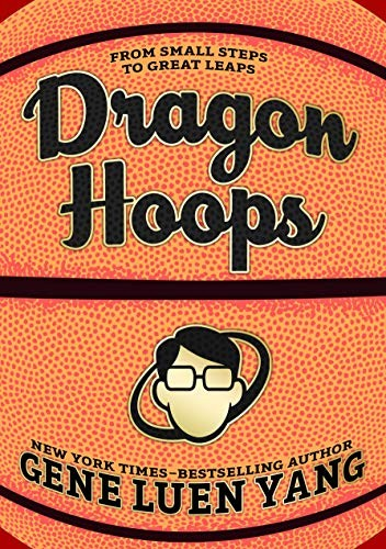 'Dragon Hoops' by Gene Luen Yang