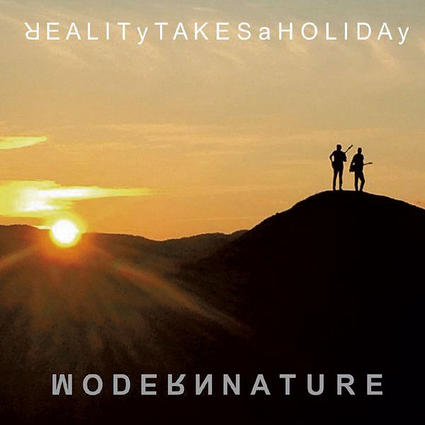 Modern Nature, 'Reality Takes a Holiday'