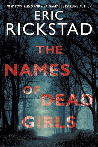 The Names of Dead Girls by Eric Rickstad, William Morrow, 448 pages. $13.99.