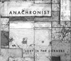 Anachronist, <i>Lost in the Corners</i>