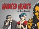 The Oleo Romeos, Haunted Hearts