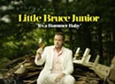Little Bruce Junior, <i>It's a Bummer Baby</i>