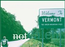 Not Caleb, <i>Welcome to Vermont</i>