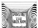 Jarv & Thief, <i>The Boiler Room</i>