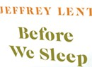 Book Review: 'Before We Sleep' by Jeffrey Lent