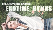 The Cheyenne Brando, 'Endtime Hymns'