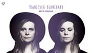 Francesca Blanchard, <i>deux visions</i>