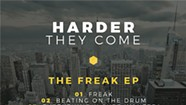 Harder They Come, <i>The Freak EP</i>