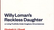 Book Review: <i>Willy Loman's Reckless Daughter</i>, Elizabeth Powell