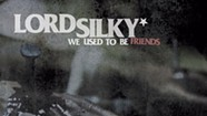 Album Review: Lord Silky, 'We Used to Be Friends'