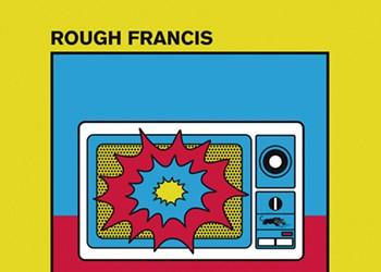 Rough Francis, 'Urgent Care'