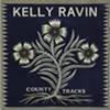Kelly Ravin,<i> County Tracks</i>