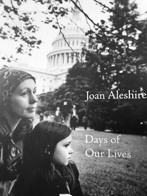 COURTESY PHOTO - Days of Our Lives by Joan Aleshire, Four Way Books, 143 pages, $15.95.