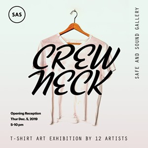 """COURTESY OF SAFE AND SOUND GALLERY - """"Crew Neck"""" flyer"""