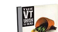 VT Union, The VT Union Is Dead