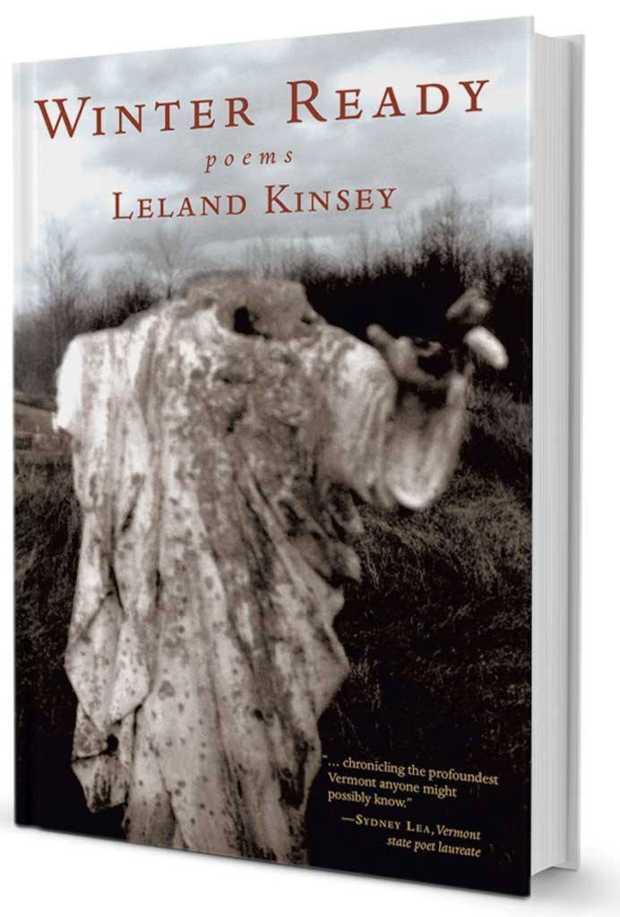 Winter Ready: Poems by Leland Kinsey, Green Writers Press, 96 pages. $15.95 print, $9.99 ebook.