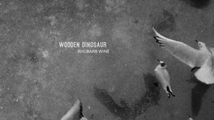 Wooden Dinosaur, Rhubarb Wine
