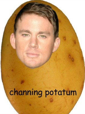 13 Potatoes That Look Like Channing Tatum - TUMBLR/ THEYWILLNOTFORCEUS