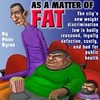 As a Matter of Fat
