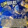 Dim Bulbs