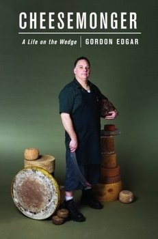Ask Gordon Edgar about affinage, and that cheese machete he's holding might get put to use.